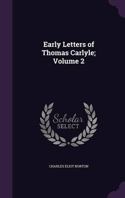 Picture of Early Letters of Thomas Carlyle; Volume 2