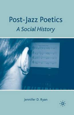Picture of Post-Jazz Poetics: A Social History: 2010