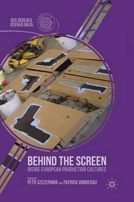 Picture of Behind the Screen: Inside European Production Cultures: 2013