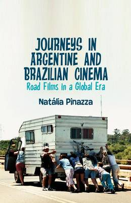Picture of Journeys in Argentine and Brazilian Cinema: Road Films in a Global Era: 2014