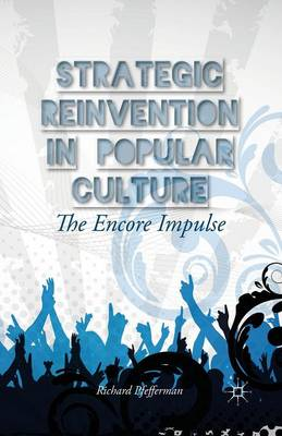 Picture of Strategic Reinvention in Popular Culture: The Encore Impulse: 2013
