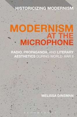 Picture of Modernism at the Microphone: Radio, Propaganda, and Literary Aesthetics During World War II