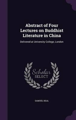 Picture of Abstract of Four Lectures on Buddhist Literature in China: Delivered at University College, London