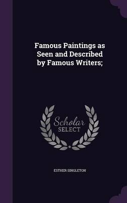 Picture of Famous Paintings as Seen and Described by Famous Writers;