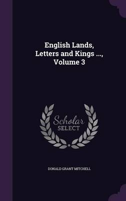 Picture of English Lands, Letters and Kings ..., Volume 3