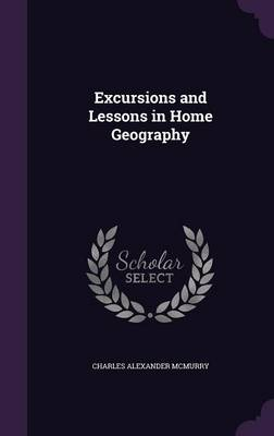 Picture of Excursions and Lessons in Home Geography
