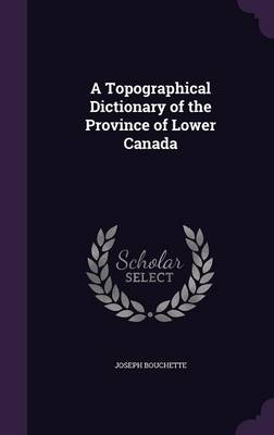 Picture of A Topographical Dictionary of the Province of Lower Canada
