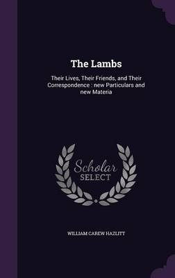 Picture of The Lambs: Their Lives, Their Friends, and Their Correspondence: New Particulars and New Materia