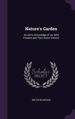 Picture of Nature's Garden: An Aid to Knowledge of Our Wild Flowers and Their Insect Visitors