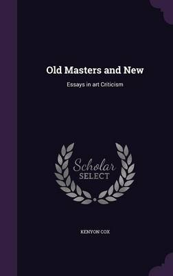 Picture of Old Masters and New: Essays in Art Criticism