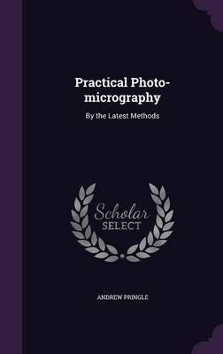 Picture of Practical Photo-Micrography: By the Latest Methods