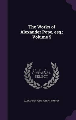 Picture of The Works of Alexander Pope, Esq.; Volume 5