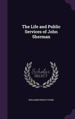 Picture of The Life and Public Services of John Sherman