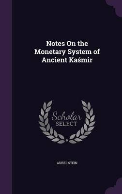 Picture of Notes on the Monetary System of Ancient Ka Mir