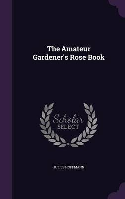 Picture of The Amateur Gardener's Rose Book