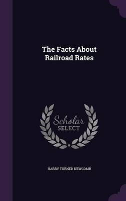 Picture of The Facts about Railroad Rates