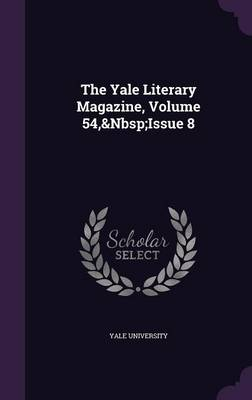 Picture of The Yale Literary Magazine, Volume 54, Issue 8