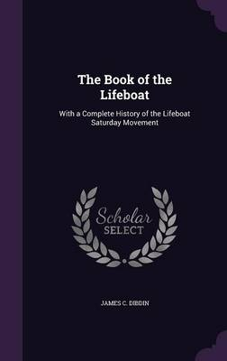Picture of The Book of the Lifeboat: With a Complete History of the Lifeboat Saturday Movement