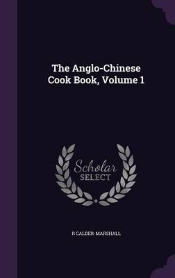 Picture of The Anglo-Chinese Cook Book, Volume 1