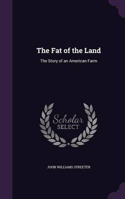 Picture of The Fat of the Land: The Story of an American Farm