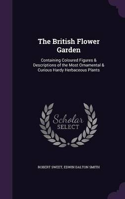 Picture of The British Flower Garden: Containing Coloured Figures & Descriptions of the Most Ornamental & Curious Hardy Herbaceous Plants
