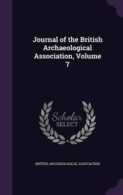 Picture of Journal of the British Archaeological Association, Volume 7