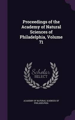 Picture of Proceedings of the Academy of Natural Sciences of Philadelphia, Volume 71