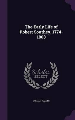 Picture of The Early Life of Robert Southey, 1774-1803