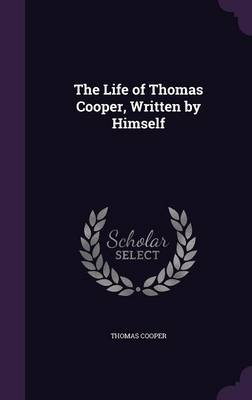 Picture of The Life of Thomas Cooper, Written by Himself