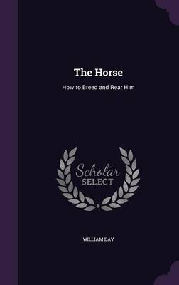 Picture of The Horse: How to Breed and Rear Him