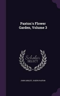 Picture of Paxton's Flower Garden, Volume 3