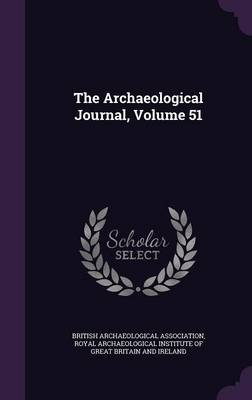 Picture of The Archaeological Journal, Volume 51
