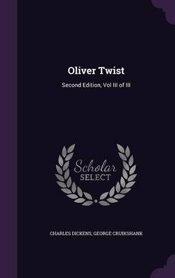 Picture of Oliver Twist: Second Edition, Vol III of III