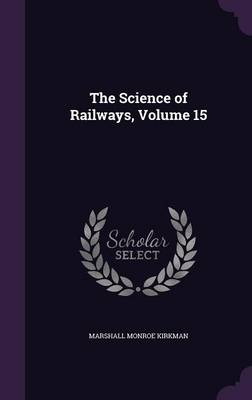 Picture of The Science of Railways, Volume 15