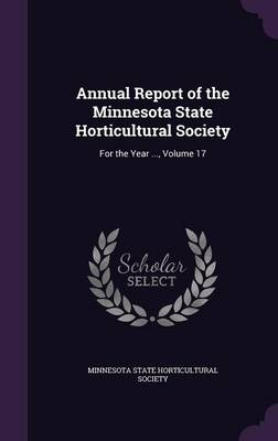 Picture of Annual Report of the Minnesota State Horticultural Society: For the Year ..., Volume 17