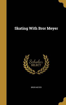 Picture of Skating with Bror Meyer