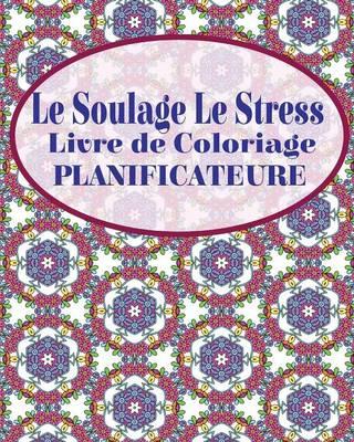 Picture of Le Soulage Le Stress Livre de Coloriage Planificateure