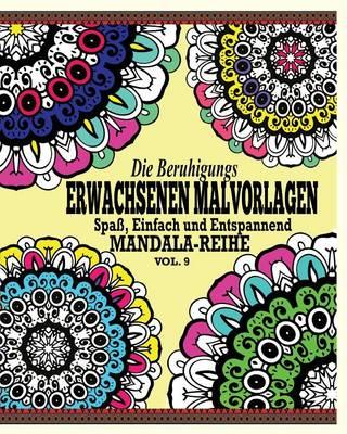 Picture of Die Beruhigungs Erwachsenen Malvorlagen: Spass, Einfach Und Entspannend Mandala-Reihe (Vol. 9)