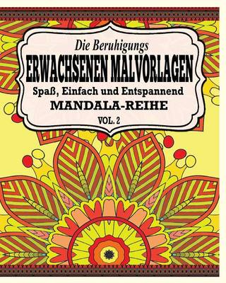 Picture of Die Beruhigungs Erwachsene Malvorlagen: Der Spass, Einfach & Relaxen Mandala-Reihe (Vol. 2)
