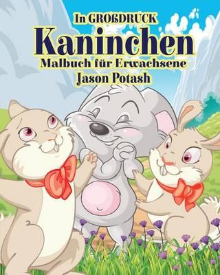 Picture of Kaninchen Malbuch Fur Erwachsene ( in Grobdruck)