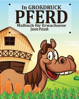 Picture of Pferd Malbuch Fur Erwachsene ( in Grossdruck)