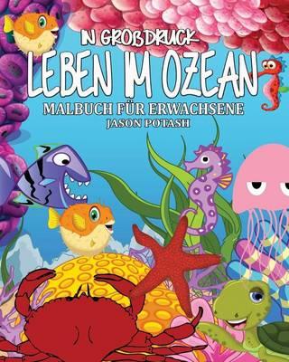 Picture of Leben Im Ozean Malbuch Fur Erwachsene ( in Grobdruck )