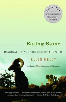 Picture of Eating Stone: Imagination and the Loss of the Wild