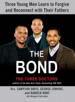 Picture of The Bond: Three Young Men Learn to Forgive and Reconnect with Their Fathers