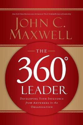 Picture of The 360 Degree Leader: Developing Your Influence from Anywhere in the Organization