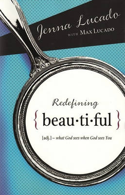 Picture of Redefining Beautiful: What God Sees When God Sees You