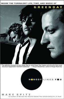 Picture of Nobody Likes You: Inside the Turbulent Life, Times, and Music of Green Day