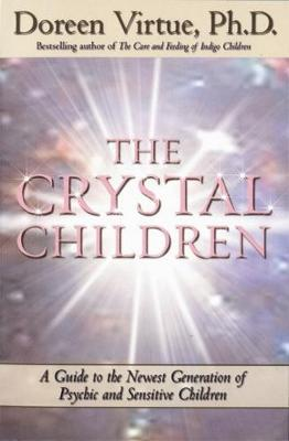Picture of The Crystal Children: A Guide to the Newest Generation of Psychic and Sensitive Children
