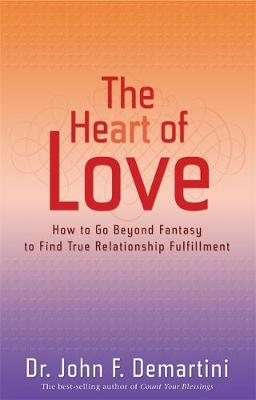 Picture of The Heart of Love: How to Go Beyond Fantasy to Find True Relationship Fulfillment