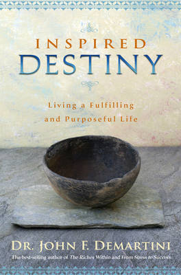 Picture of Inspired Destiny: Living and Fulfilling a Purposeful Life